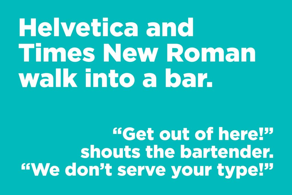 Helvetica and Times New Roman joke